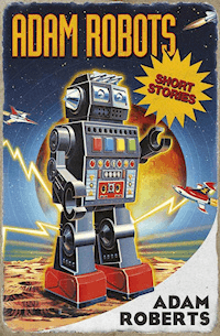 The Cover of Adam Robots by Adam Roberts