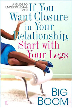 The cover of the book If You Want Closure In Your Relationship, Start With Your Legs.