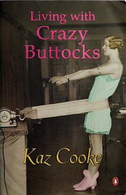 The cover of the book Living With Crazy Buttocks.