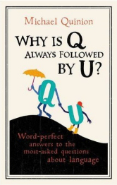 The cover of Michael Quinion's new book 'Why is Q Followed by U?'